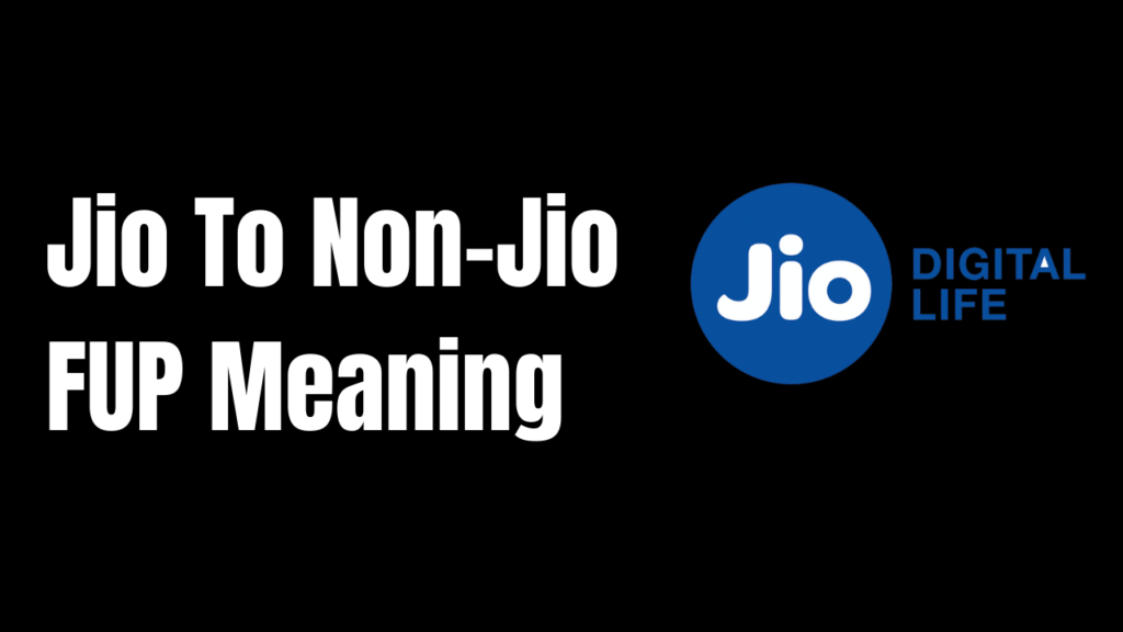 Jio To Non Jio FUP Means
